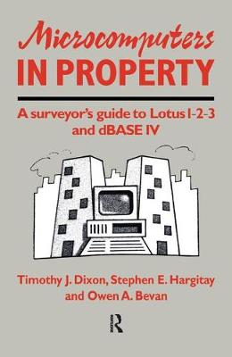 Microcomputers in Property: A surveyor's guide to Lotus 1-2-3 and dBASE IV (Hardback)