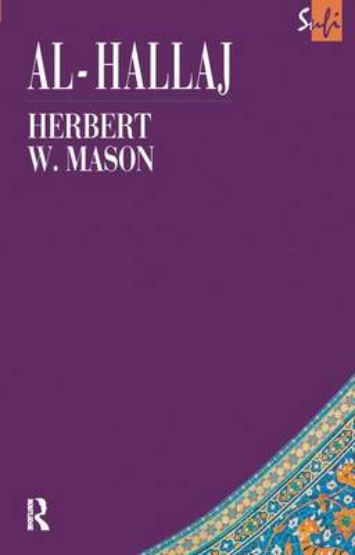 Al-Hallaj - Routledge Sufi Series (Hardback)