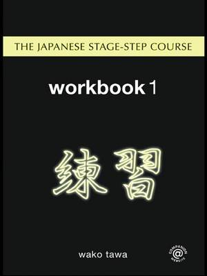 Japanese Stage-Step Course: Workbook 1 (Hardback)