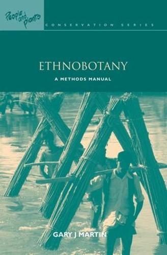 Ethnobotany: A Methods Manual - People and Plants International Conservation (Hardback)