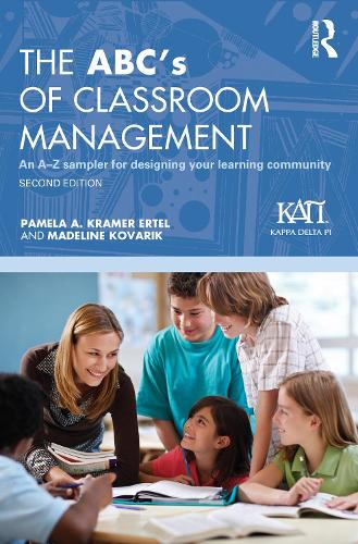 The ABC's of Classroom Management: An A-Z Sampler for Designing Your Learning Community (Hardback)