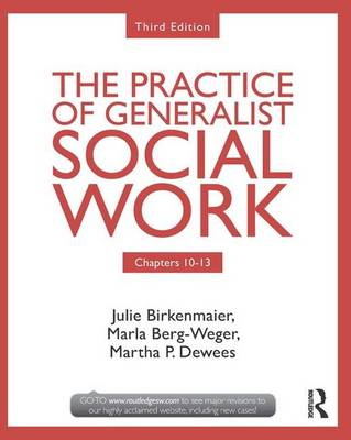 Chapters 10-13: The Practice of Generalist Social Work, Third Edition (Hardback)