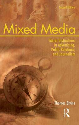 Mixed Media: Moral Distinctions in Advertising, Public Relations, and Journalism (Hardback)