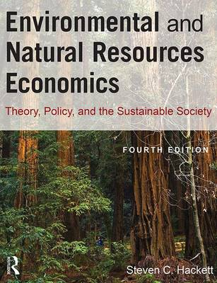 Environmental and Natural Resources Economics: Theory, Policy, and the Sustainable Society (Hardback)
