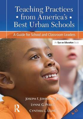 Teaching Practices from America's Best Urban Schools: A Guide for School and Classroom Leaders (Hardback)