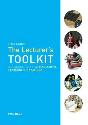 The Lecturer's Toolkit: A Practical Guide to Assessment, Learning and Teaching (Hardback)