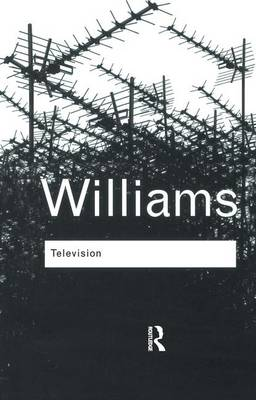 Television: Technology and Cultural Form - Routledge Classics (Hardback)