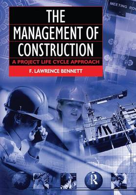 The Management of Construction: A Project Lifecycle Approach (Hardback)