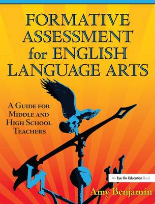 Formative Assessment for English Language Arts: A Guide for Middle and High School Teachers (Hardback)