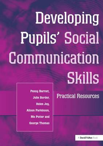 Developing Pupils Social Communication Skills: Practical Resources (Hardback)
