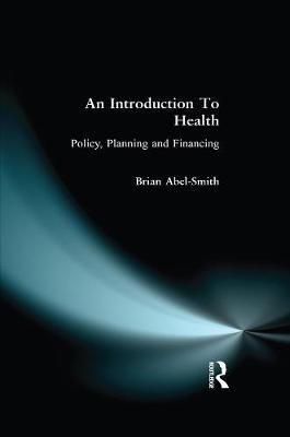 An Introduction To Health: Policy, Planning and Financing (Hardback)