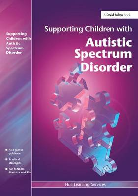 Supporting Children with Autistic Spectrum Disorders (Hardback)
