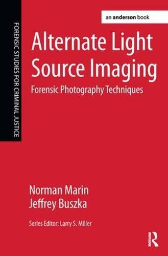 Alternate Light Source Imaging: Forensic Photography Techniques (Hardback)