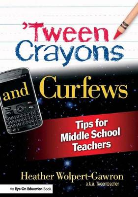 'Tween Crayons and Curfews: Tips for Middle School Teachers (Hardback)