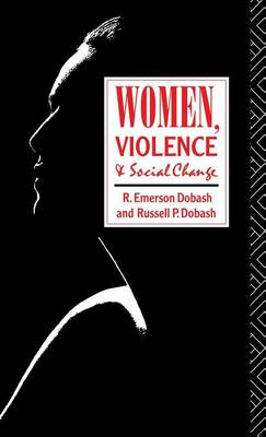 Women, Violence and Social Change (Hardback)