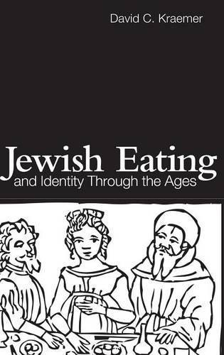 Jewish Eating and Identity Through the Ages - Routledge Advances in Sociology (Hardback)