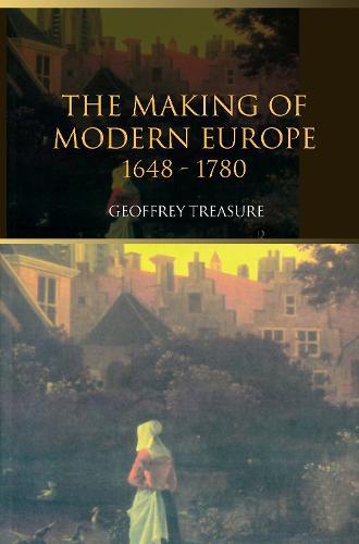 The Making of Modern Europe, 1648-1780 (Hardback)
