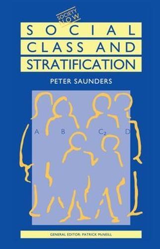 Social Class and Stratification - Society Now (Hardback)