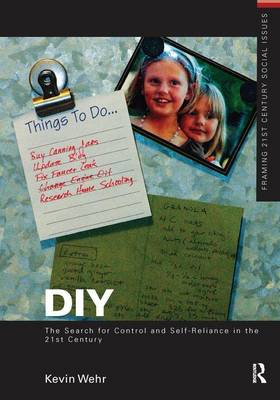 DIY: The Search for Control and Self-Reliance in the 21st Century - Framing 21st Century Social Issues (Hardback)