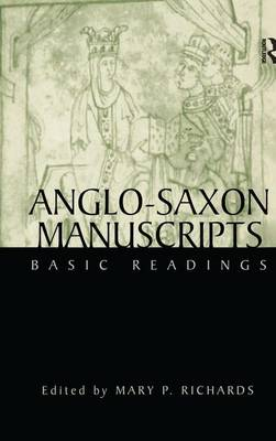 Anglo-Saxon Manuscripts: Basic Readings - Basic Readings in Chaucer and His Time (Hardback)