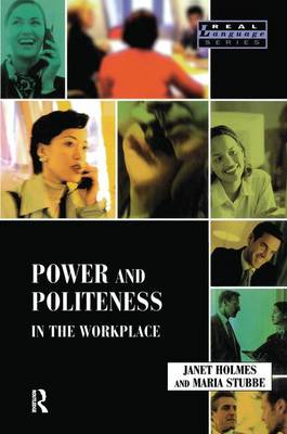 Power and Politeness in the Workplace: A Sociolinguistic Analysis of Talk at Work (Hardback)