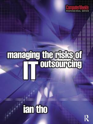 Managing the Risks of IT Outsourcing (Hardback)