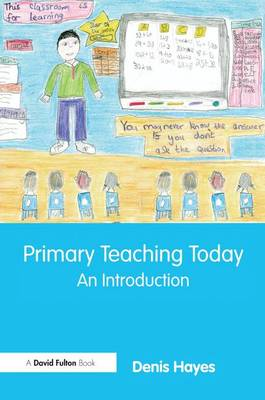 Primary Teaching Today: An Introduction (Hardback)