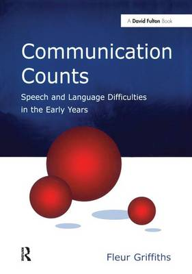 Communication Counts: Speech and Language Difficulties in the Early Years (Hardback)