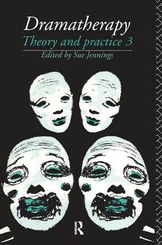 Dramatherapy: Theory and Practice, Volume 3 (Hardback)