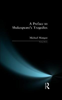 A Preface to Shakespeare's Tragedies - Preface Books (Hardback)