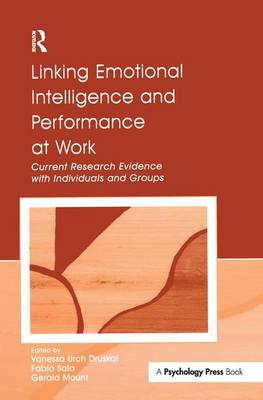 Linking Emotional Intelligence and Performance at Work: Current Research Evidence With Individuals and Groups (Hardback)