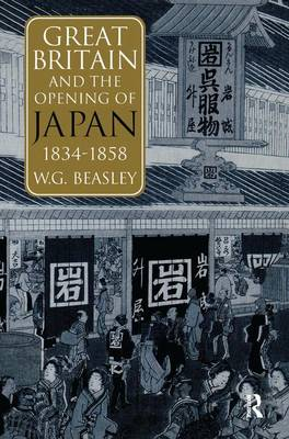 Great Britain and the Opening of Japan 1834-1858 (Hardback)