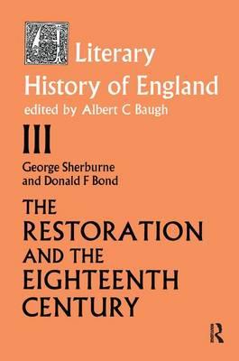 The Literary History of England: Vol 3: The Restoration and Eighteenth Century (1660-1789) (Hardback)