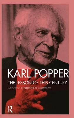 The Lesson of this Century: With Two Talks on Freedom and the Democratic State (Hardback)