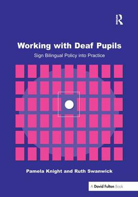 Working with Deaf Children: Sign Bilingual Policy into Practice (Hardback)