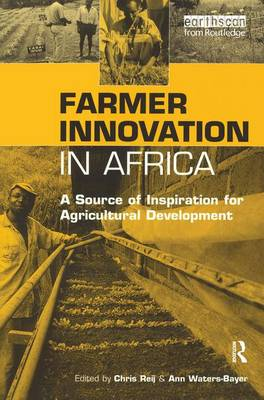 Farmer Innovation in Africa: A Source of Inspiration for Agricultural Development (Hardback)