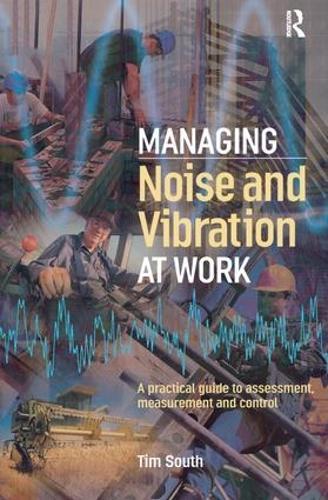 Managing Noise and Vibration at Work (Hardback)