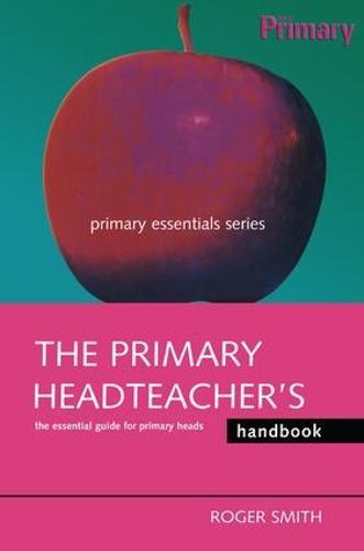 The Primary Headteacher's Handbook (Hardback)