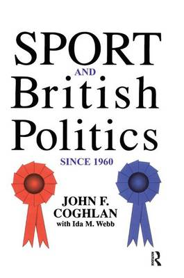 Sport And British Politics Since 1960 (Hardback)