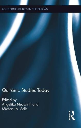 Qur'anic Studies Today - Routledge Studies in the Qur'an (Hardback)