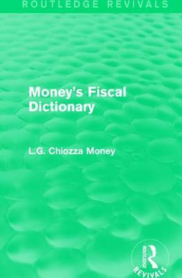 Money's Fiscal Dictionary - Routledge Revivals (Hardback)