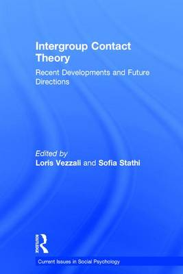 Intergroup Contact Theory: Recent developments and future directions (Hardback)