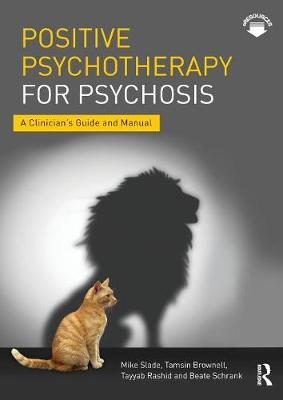 Positive Psychotherapy for Psychosis: A Clinician's Guide and Manual (Paperback)
