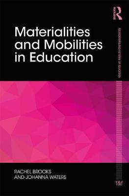Materialities and Mobilities in Education - Foundations and Futures of Education (Hardback)