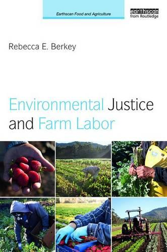 Environmental Justice and Farm Labor - Earthscan Food and Agriculture (Hardback)