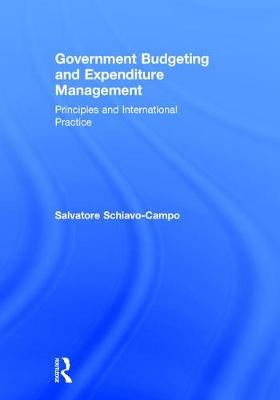 Government Budgeting and Expenditure Management: Principles and International Practice (Hardback)