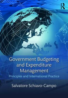 Government Budgeting and Expenditure Management: Principles and International Practice (Paperback)