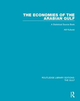 The Economies of the Arabian Gulf: A Statistical Source Book - Routledge Library Editions: The Gulf (Paperback)