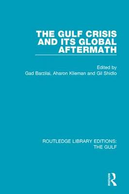 The Gulf Crisis and its Global Aftermath - Routledge Library Editions: The Gulf (Paperback)