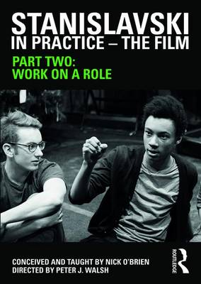 Stanislavski in Practice: The Film Part Two: Work on a Role (Hardback)